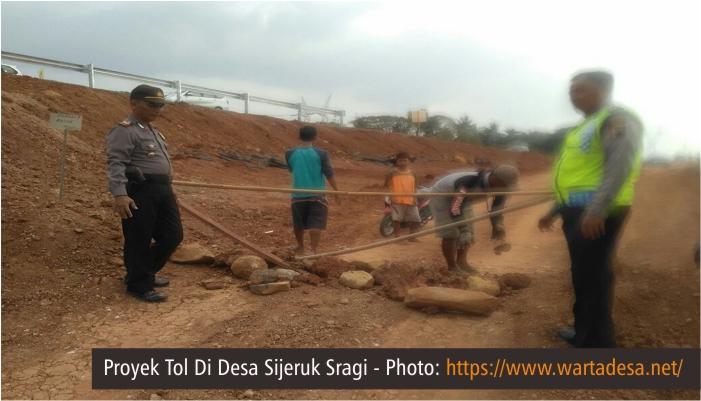 Proyek Tol di Desa Sijeruk Sragi